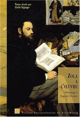 9782868202079: Zola à l'oeuvre : Hommage à Auguste Dezalay
