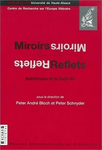 9782868202536: Miroirs, reflets. esthetiques de la duplicite (Europes littéraires)