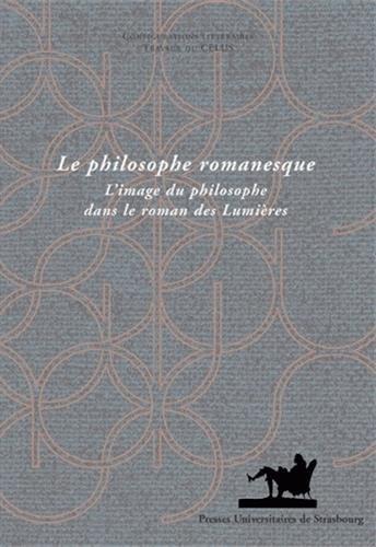 9782868203069: Le philosophe romanesque : L'image du philosophe dans le roman des Lumières