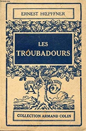 9782868203168: Les Troubadours. Dans leur Vie et dans leurs uvres