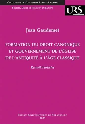9782868203670: formation du droit canonique et gouvernement de l'église de l'antiquité à l'âge classique