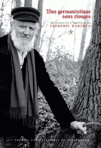 9782868203762: Une germanistique sans rivages : M�langes en l'honneur de Fr�d�ric Hartweg