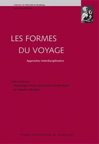 Les formes du voyage : Approches interdisciplinaires: Collectif; Jean-Michel Boehler;