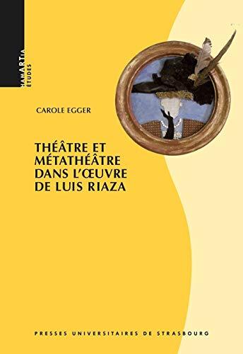 Theatre et Metatheatre Dans l' Uvre de: Carole Egger