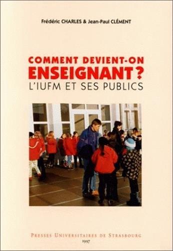 9782868206688: Comment devient-on enseignant ? : L'IUFM et ses publics