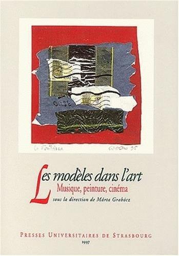 9782868206732: Les modèles dans l'art : Musique, peinture, cinéma