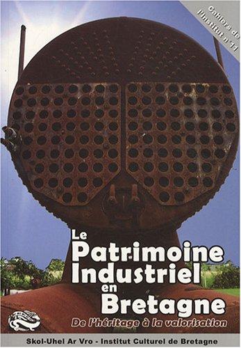 9782868221070: Le patrimoine industriel en Bretagne : De l'héritage à la valorisation