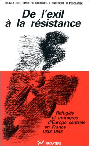 9782868290342: De l'exil à la Résistance : Réfugiés et immigrés d'Europe centrale en France, 1933-1945 : colloque international, Centre de recherche de l'Université ... Institut d'histoire du temps présent (CNRS)