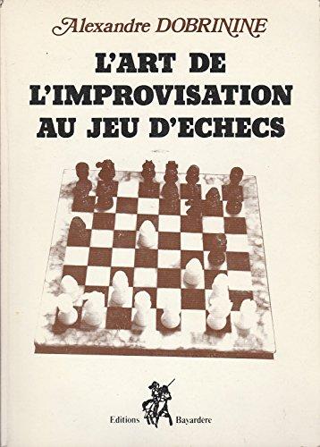 L'Art de l'improvisation au jeu d'échec [Reliure