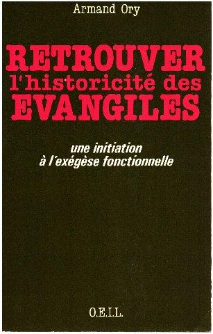 Initiation à l'exégèse fonctionnelle : Retrouver l'historicit&eacute...