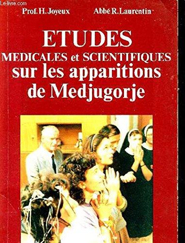 9782868390332: Etudes médicales et scientifiques sur les apparitions de Medjugorje