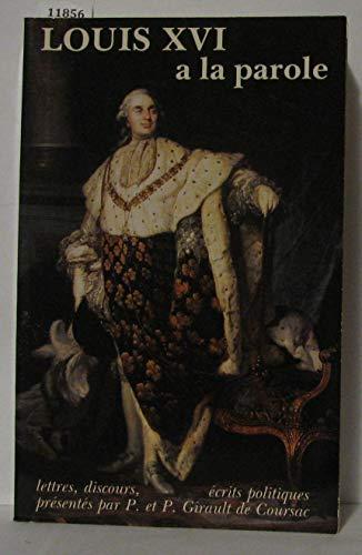 Louis XVI a la parole : lettres,: Girault De Coursac