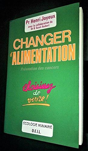 9782868391506: Changer d'alimentation/comment prevenir les cancers (Ecologie humaine)