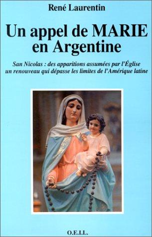 9782868391889: Un appel de Marie en Argentine: San Nicolas, des apparitions assumées par l'Eglise : un renouveau qui dépasse les limites de l'Amérique latine (French Edition)