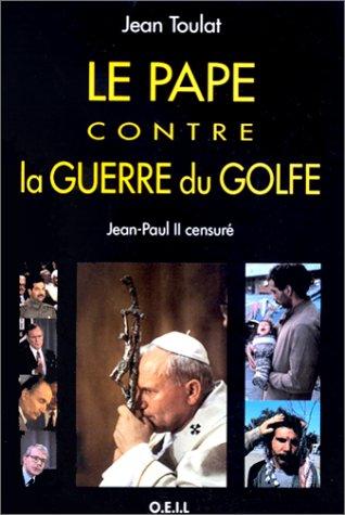 9782868392350: Le Pape contre la guerre du Golfe