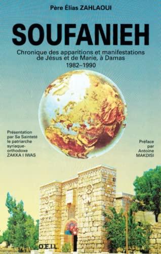 9782868392510: Soufanieh: Chronique des apparitions et manifestations de Jesus et de Marie, a Damas, 1982-1990 (French Edition)