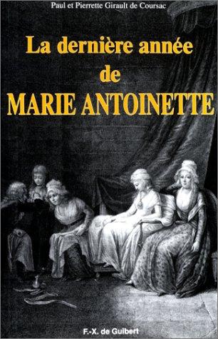 9782868392909: La dernière année de Marie-Antoinette