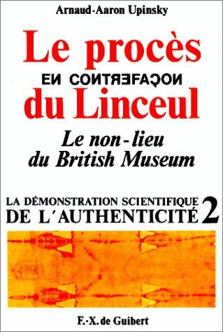 9782868392954: La démonstration scientifique de l'authenticité. 2, Le procès en contrefaçon du linceul
