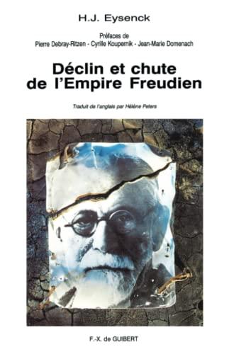Déclin et chute de l'empire freudien: Eysenck, H. J. (Hans J�rgen)