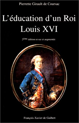 9782868393746: L'éducation d'un roi: Louis XVI (French Edition)