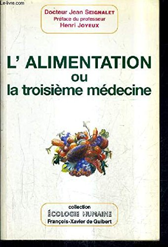 9782868394330: L' alimentation ou la troisieme medecine (Ecologie Humaine)