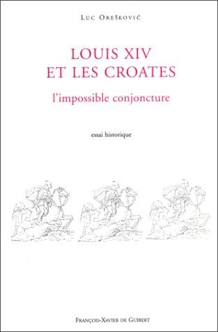9782868394552: Louis XIV et les croates