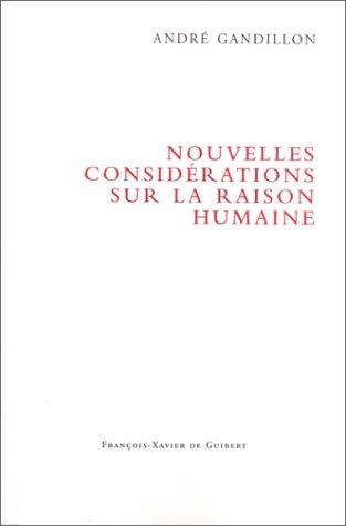 Nouvelles conside?rations sur la raison humaine (French Edition): Andre? Gandillon
