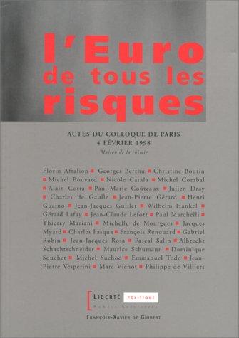 L'euro de tous les risques: Actes du colloque, mercredi 4 fevrier 1998, Paris, Maison de la ...