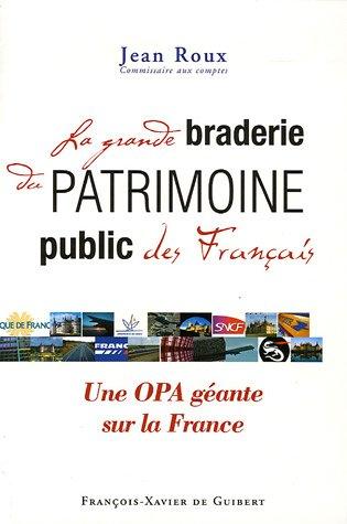9782868395436: La grande braderie du patrimoine public français