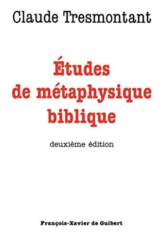 Etudes de métaphysique biblique: Tresmontant, C.
