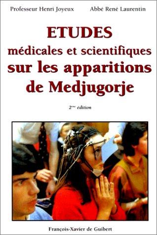 9782868395818: Etudes médicales et scientifiques sur les apparitions de Medjugorje