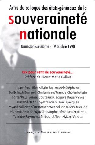 LA SOUVERAINETE NATIONALE. Actes du colloque des Etats-Généraux de la Souverainet&...