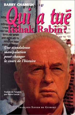 Qui a tué Itshak Rabin? (2868395937) by Barry Chamish