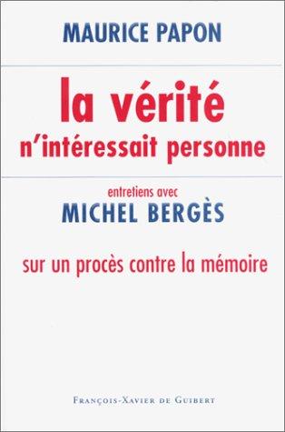 La verite n'interessait personne: Entretiens avec Michel Berges sur un proces contre la ...