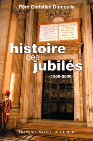 Histoire des jubiles (French Edition): C. Dumoulin