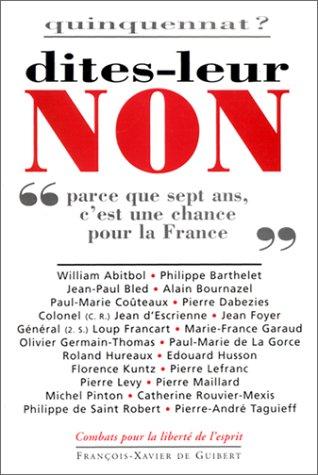 """9782868396754: Quinquennat ? dites leur non """"parce que sept ans c'est une chance pour la France"""" (Combats pour la liberté de l'esprit)"""