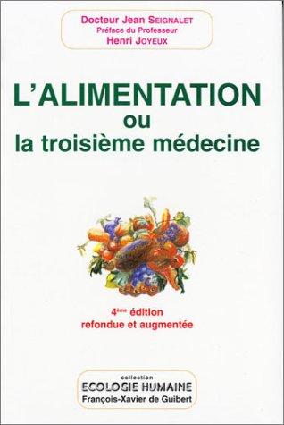 9782868397027: L'Alimentation ou la troisième médecine ,quatrième édition