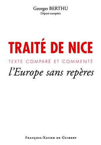 Traité de Nice, texte comparé et commenté : L'Europe sans repères:...