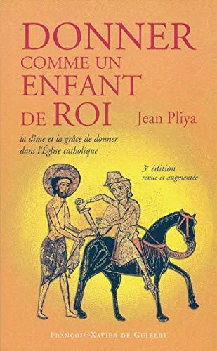 Donner comme un enfant de Roi : Pliya, Jean