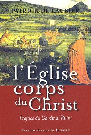 L'Eglise, corps du Christ : Une perspective catholique: Patrick de Laubier