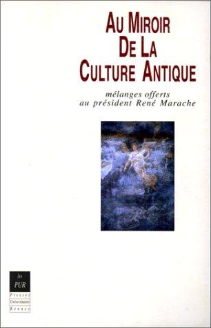 9782868470560: Au Miroir de la Culture Antique Melanges Offerts au President Rene Marache (Hors Collection)