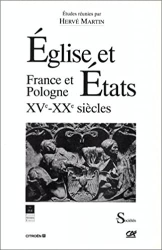 Eglise et Etats : France-Pologne XVe-XXe siècles