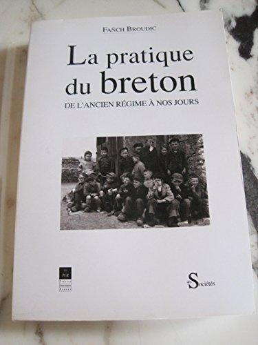 9782868471284: La pratique du breton de l'Ancien R�gime � nos jours