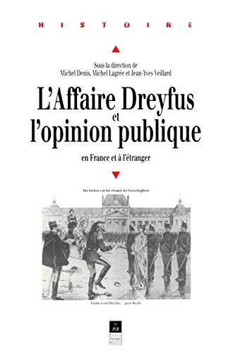 L'affaire Dreyfus et l'opinion publique en France et à l'étranger : [...