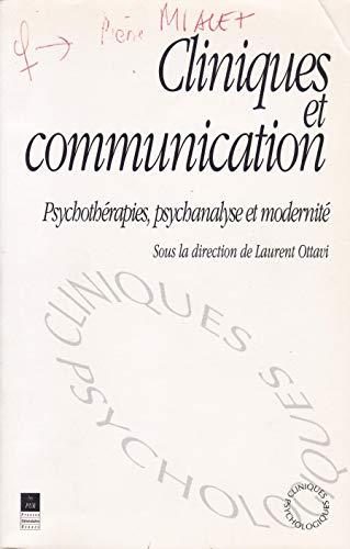 9782868471758: Cliniques et communication: Psychoth�rapies, psychanalyse et modernit�