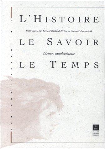 9782868471772: L'histoire, le savoir, le temps: Discours encyclopédiques : actes du colloque de Mortagne-au-Perche, avril 1994