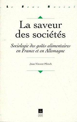 9782868472366: LA SAVEUR DES SOCIETES. Sociologie des go�ts alimentaires en France et en Allemagne