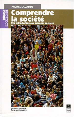 9782868472571: Comprendre la société: Une introduction aux sciences sociales (Collection Didact sociologie) (French Edition)