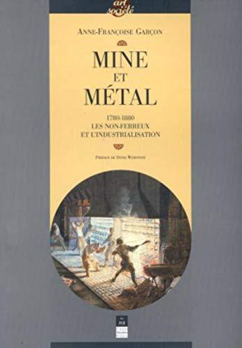 9782868473127: Mine et métal: 1780-1880 : les non-ferreux et l'industrialisation