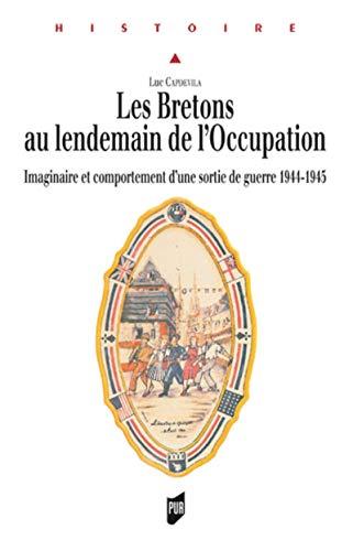 Les Bretons au lendemain de l'Occupation : imaginaire et comportement d'une sortie de ...